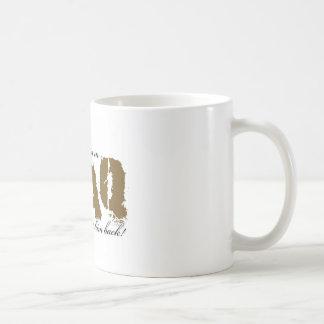 My Boyfriend is in Iraq and i want him back! Coffee Mug