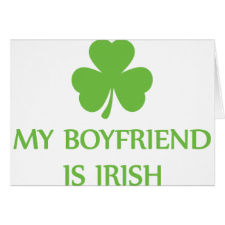 my boyfriend is irish card