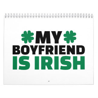 My boyfriend is Irish St. Patrick Wall Calendar
