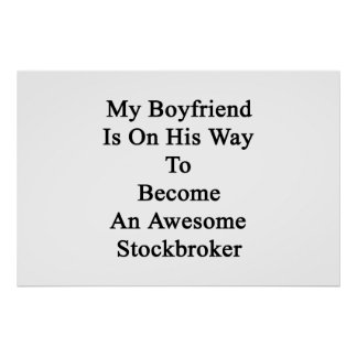 My Boyfriend Is On His Way To Become An Awesome St Poster