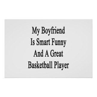 My Boyfriend Is Smart Funny And A Great Basketball Poster