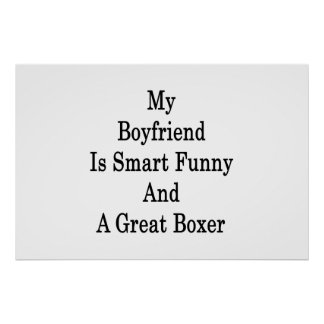 My Boyfriend Is Smart Funny And A Great Boxer Posters