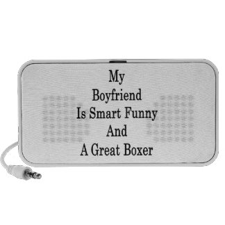 My Boyfriend Is Smart Funny And A Great Boxer Speaker