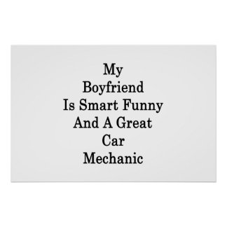 My Boyfriend Is Smart Funny And A Great Car Mechan Print
