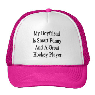 My Boyfriend Is Smart Funny And A Great Hockey Pla Hat