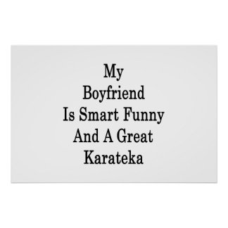 My Boyfriend Is Smart Funny And A Great Karateka Print