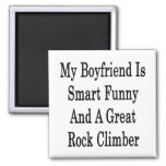 My Boyfriend Is Smart Funny And A Great Rock Climb Magnet