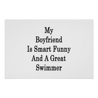 My Boyfriend Is Smart Funny And A Great Swimmer Print