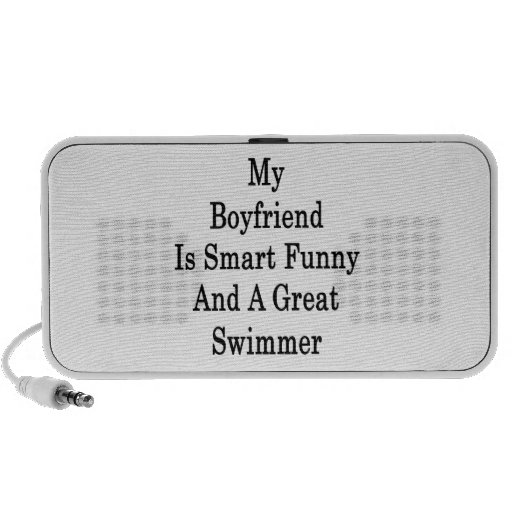 My Boyfriend Is Smart Funny And A Great Swimmer iPhone Speakers