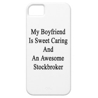 My Boyfriend Is Sweet Caring And An Awesome Stockb iPhone 5 Covers