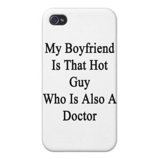 My Boyfriend Is That Hot Guy Who Is Also A Doctor. Case For iPhone 4
