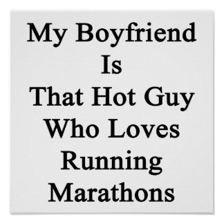 My Boyfriend Is That Hot Guy Who Loves Running Mar Posters