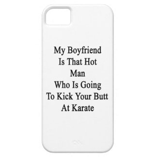 My Boyfriend Is That Hot Man Who Is Going To Kick iPhone 5 Case