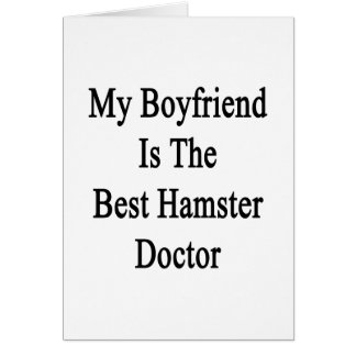 My Boyfriend Is The Best Hamster Doctor Greeting Cards