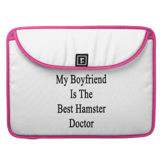 My Boyfriend Is The Best Hamster Doctor Sleeves For MacBook Pro