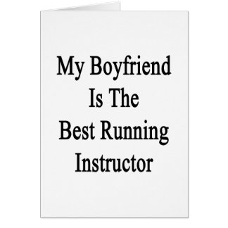 My Boyfriend Is The Best Running Instructor Greeting Cards