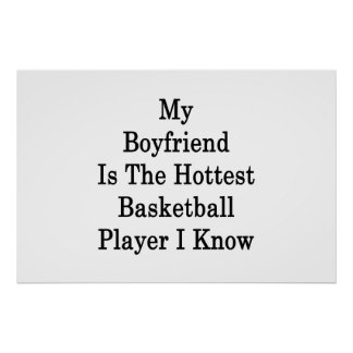 My Boyfriend Is The Hottest Basketball Player I Kn Poster