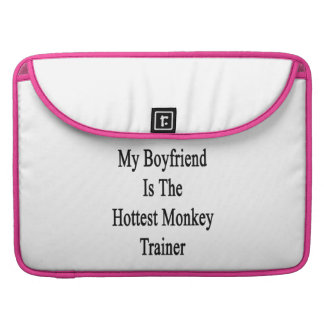 My Boyfriend Is The Hottest Monkey Trainer Sleeve For MacBook Pro