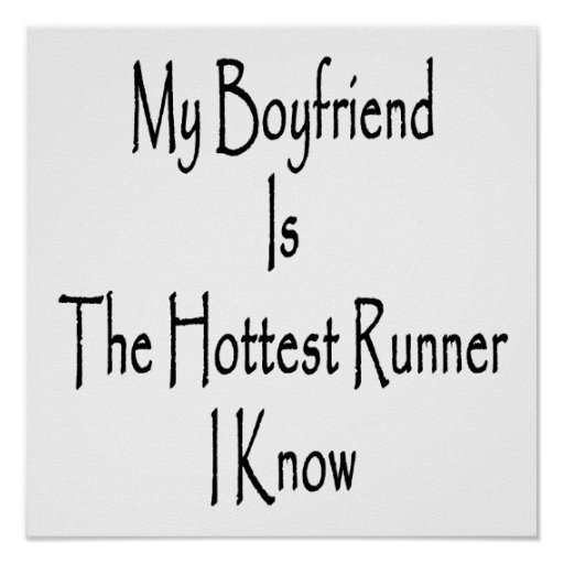 My Boyfriend Is The Hottest Runner I Know Posters
