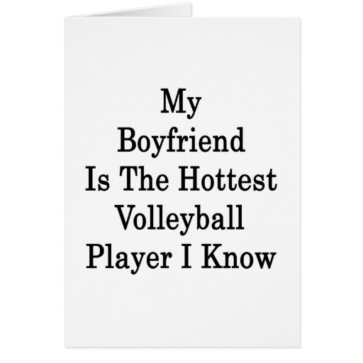 My Boyfriend Is The Hottest Volleyball Player I Kn Greeting Cards