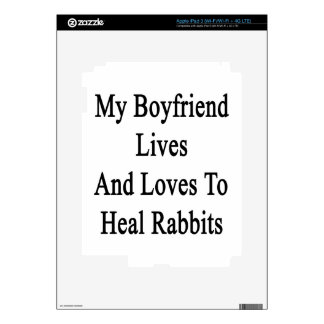 My Boyfriend Lives And Loves To Heal Rabbits Skin For iPad 3