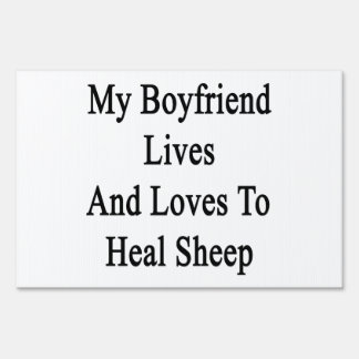 My Boyfriend Lives And Loves To Heal Sheep Signs