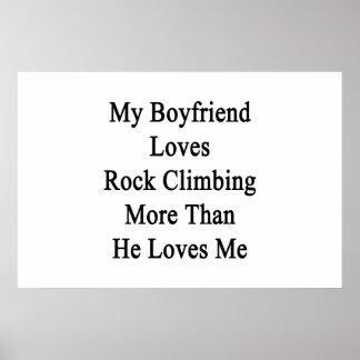My Boyfriend Loves Rock Climbing More Than He Love Print