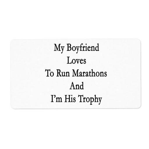 My Boyfriend Loves To Run Marathons And I'm His Tr Custom Shipping Label