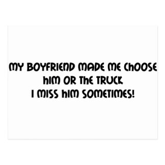 My Boyfriend Made Me Choose Him Or The Truck I Postcard