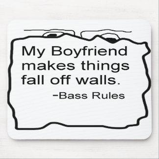 My boyfriend makes things fall off walls. Bass Mousepads