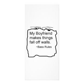 My boyfriend makes things fall off walls. Bass Custom Rack Cards