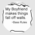 My boyfriend makes things fall off walls. Bass Stickers