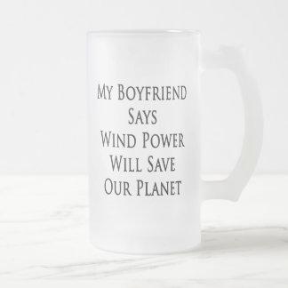 My Boyfriend Says Wind Power Will Save Our Planet Mug