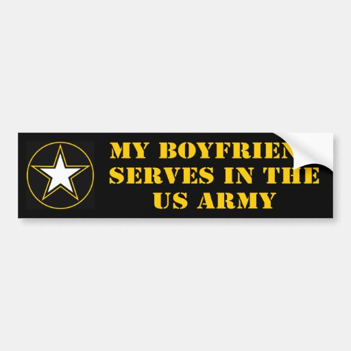 My Boyfriend Serves In The Army Bumper Sticker