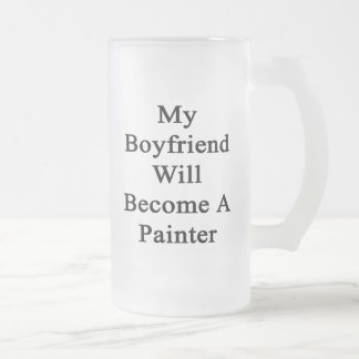 My Boyfriend Will Become A Painter Glass Beer Mug