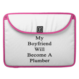 My Boyfriend Will Become A Plumber MacBook Pro Sleeves