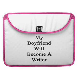 My Boyfriend Will Become A Writer MacBook Pro Sleeves
