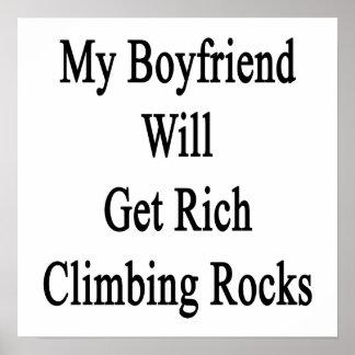 My Boyfriend Will Get Rich Climbing Rocks Poster