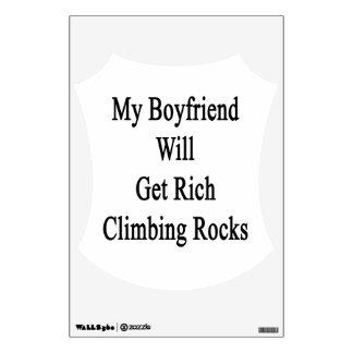 My Boyfriend Will Get Rich Climbing Rocks Wall Graphics