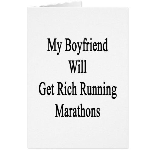 My Boyfriend Will Get Rich Running Marathons Greeting Cards