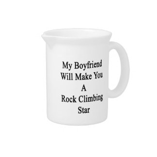 My Boyfriend Will Make You A Rock Climbing Star Pitcher