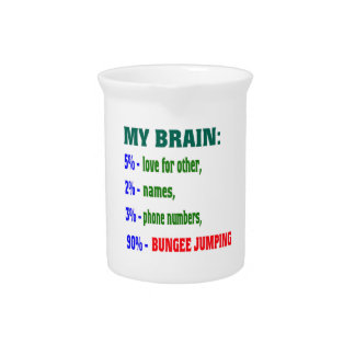 My Brain 90 % Bungee Jumping. Beverage Pitchers