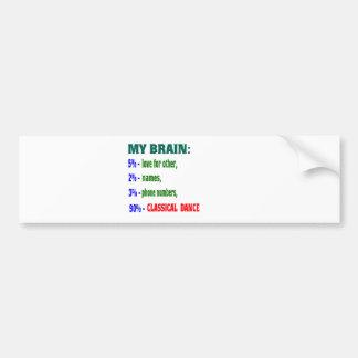 My Brain 90 % Classical dance Bumper Sticker