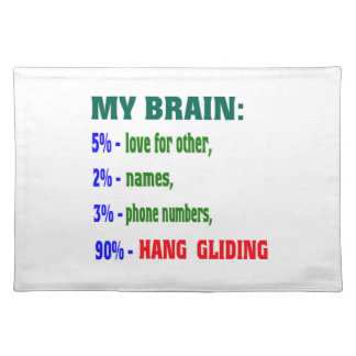 My Brain 90 % Hang Gliding. Cloth Placemat