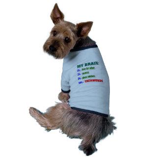 My Brain 90 % Taekwondo. Dog Tee Shirt