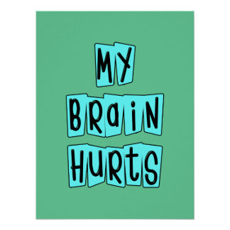 My Brain Hurts Green Posters