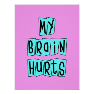 My Brain Hurts Pink and Turquoise Poster
