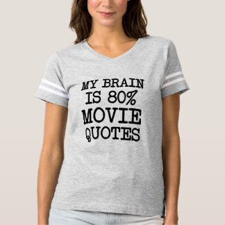 My Brain is 80% Movie Quotes funny T-shirt