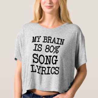 My Brain is 80% Song Lyrics funny women's shirt
