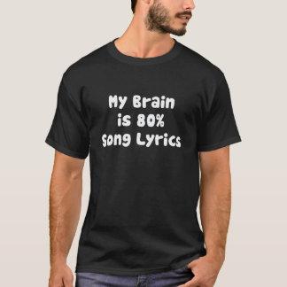 MY BRAIN IS 80% SONG LYRICS T-Shirt